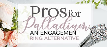 Pros for Palladium - An Engagement Ring Alternative