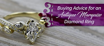 Buying Advice for an Antique Marquise Diamond Ring​​
