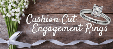 Cushion Cut Engagement Ring Buying Guide