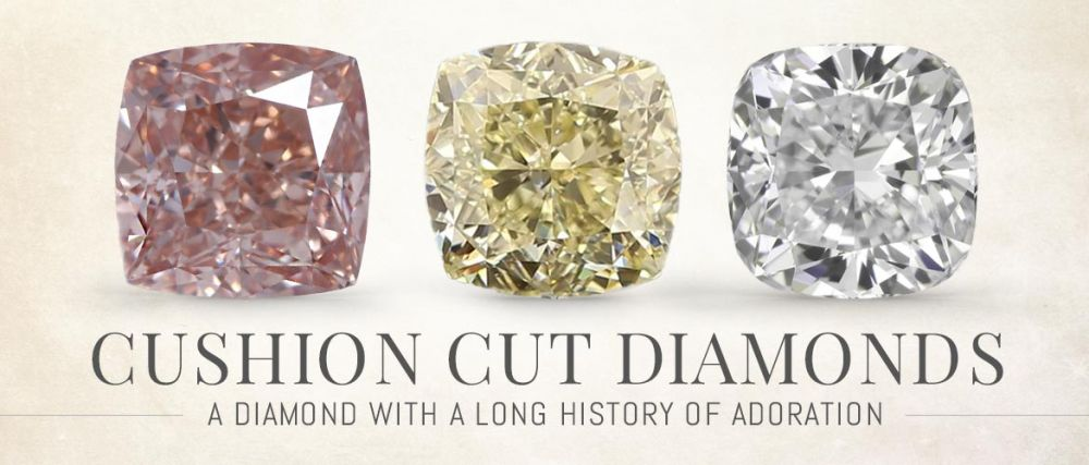Cushion Cut Diamonds: A Diamond with a Long History of Adoration.