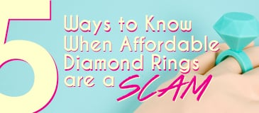 5 Ways to Know When Affordable Diamond Rings are a Scam