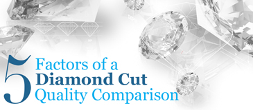 5 Factors Of A Diamond Cut Quality Comparison